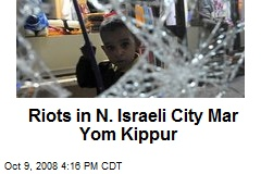 Riots in N. Israeli City Mar Yom Kippur