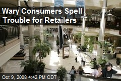 Wary Consumers Spell Trouble for Retailers