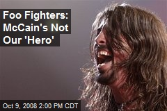 Foo Fighters: McCain's Not Our 'Hero'