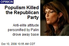 Populism Killed the Republican Party