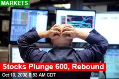 Stocks Plunge 600, Rebound