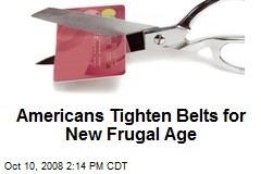 Americans Tighten Belts for New Frugal Age