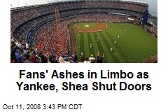 Fans' Ashes in Limbo as Yankee, Shea Shut Doors