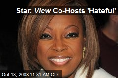 Star: View Co-Hosts 'Hateful'