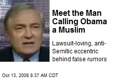 Meet the Man Calling Obama a Muslim