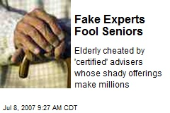 Fake Experts Fool Seniors