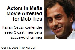 Actors in Mafia Movie Arrested for Mob Ties