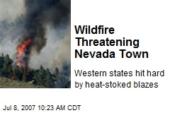 Wildfire Threatening Nevada Town