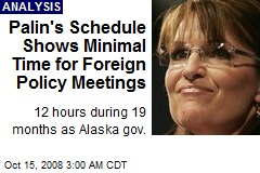 Palin's Schedule Shows Minimal Time for Foreign Policy Meetings