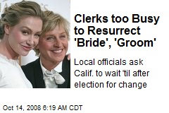 Clerks too Busy to Resurrect 'Bride', 'Groom'