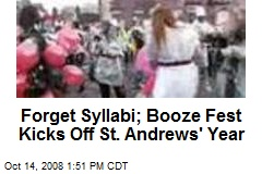 Forget Syllabi; Booze Fest Kicks Off St. Andrews' Year
