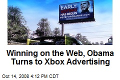 Winning on the Web, Obama Turns to Xbox Advertising