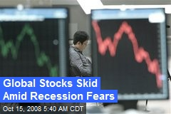 Global Stocks Skid Amid Recession Fears
