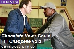 Chocolate News Could Fill Chappelle Void