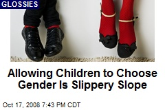 Allowing Children to Choose Gender Is Slippery Slope