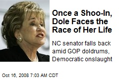 Once a Shoo-In, Dole Faces the Race of Her Life