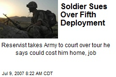 Soldier Sues Over Fifth Deployment