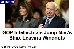 GOP Intellectuals Jump Mac's Ship, Leaving Wingnuts