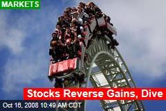 Stocks Reverse Gains, Dive