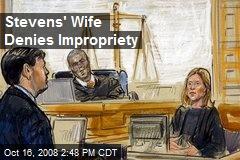 Stevens' Wife Denies Impropriety