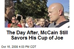 The Day After, McCain Still Savors His Cup of Joe