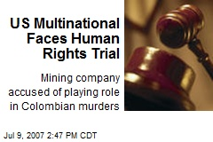 US Multinational Faces Human Rights Trial