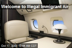 Welcome to Illegal Immigrant Air