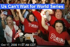 Us Can't Wait for World Series
