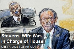 Stevens: Wife Was in Charge of House