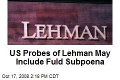 US Probes of Lehman May Include Fuld Subpoena