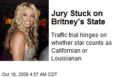 Jury Stuck on Britney's State
