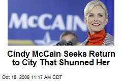 Cindy McCain Seeks Return to City That Shunned Her
