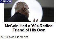 McCain Had a '60s Radical Friend of His Own
