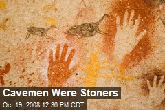 Cavemen Were Stoners