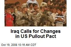 Iraq Calls for Changes in US Pullout Pact