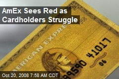 AmEx Sees Red as Cardholders Struggle