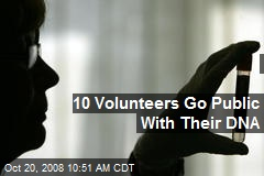 10 Volunteers Go Public With Their DNA