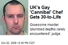UK's Gay 'Cannibal' Chef Gets 30-to-Life