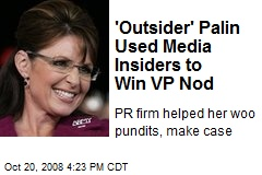 'Outsider' Palin Used Media Insiders to Win VP Nod