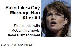 Palin Likes Gay Marriage Ban After All