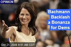 Bachmann Backlash a Bonanza for Dems