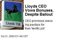 Lloyds CEO Vows Bonuses, Despite Bailout