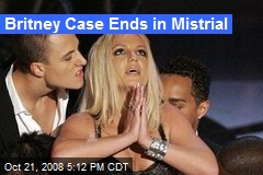 Britney Case Ends in Mistrial