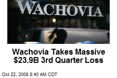 Wachovia Takes Massive $23.9B 3rd Quarter Loss
