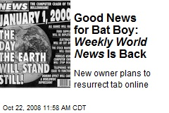 Good News for Bat Boy: Weekly World News Is Back