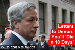 Letters to Dimon: You'll 'Die in 10 Days'