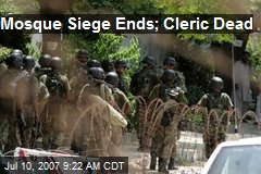 Mosque Siege Ends; Cleric Dead