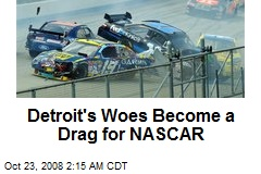 Detroit's Woes Become a Drag for NASCAR