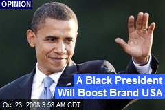 A Black President Will Boost Brand USA
