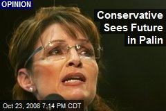 Conservative Sees Future in Palin
